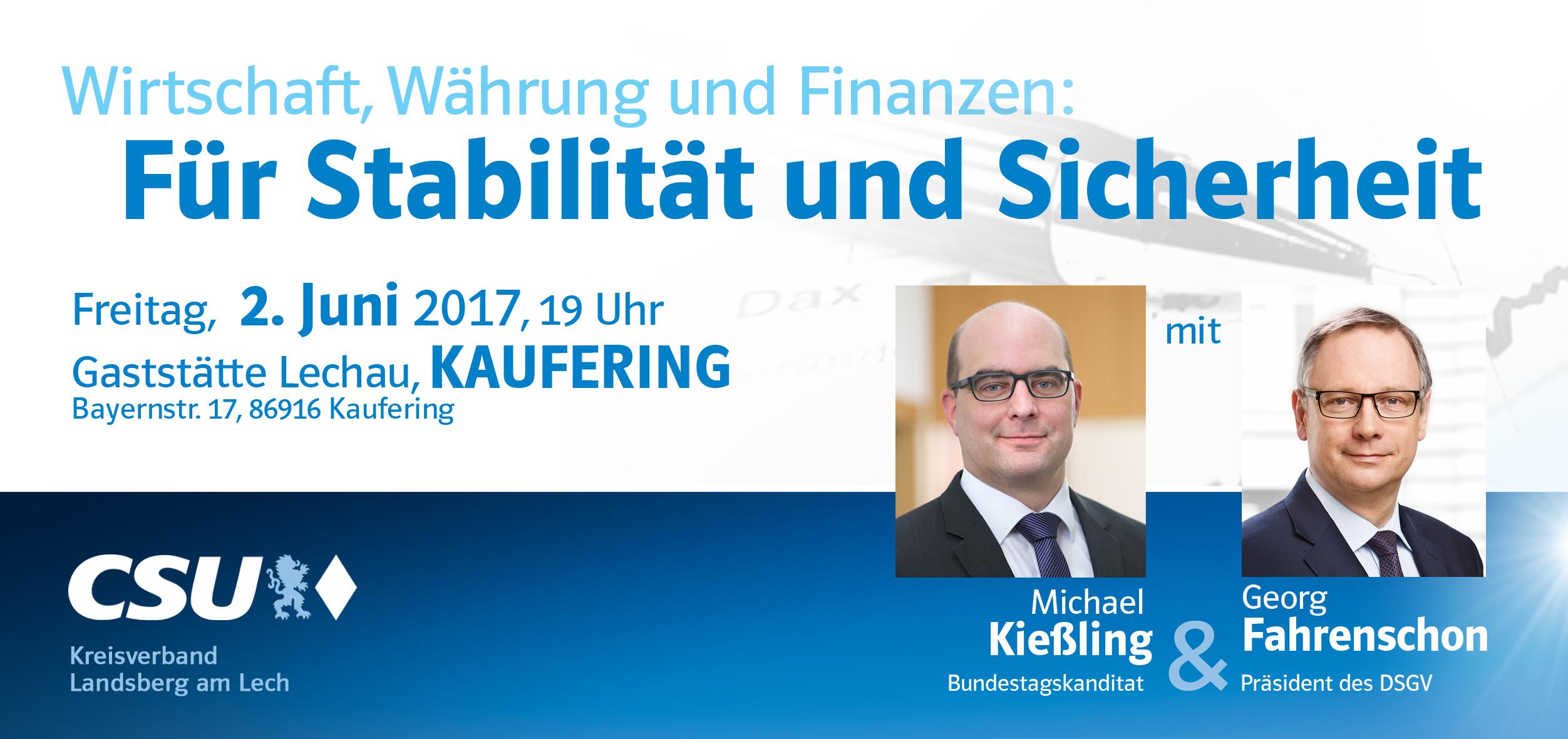 Für Stabilität und Sicherheit - Diskussion mit Georg Fahrenschon & Michael Kießling @ Gaststätte Lechau, Kaufering | Kaufering | Bayern | Deutschland